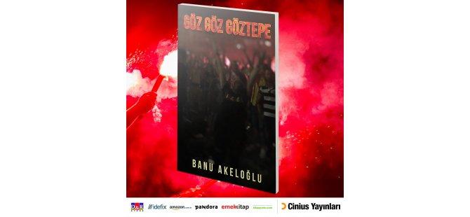 """DAÜ mezunu Banu Akeloğlu'nun ikinci kitabı """"Göz Göz Göztepe"""" satışa çıktı"""