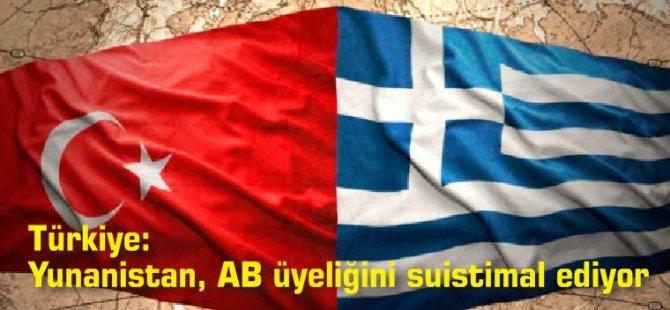 Türkiye: Yunanistan, AB üyeliğini suistimal ediyor