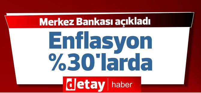 Enflasyon yüzde 30'larda