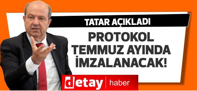 Tatar: Protokolün Temmuz ayı içerisinde imzalanacağını düşünüyorum