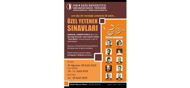 Yakın Doğu Üniversitesi Tiyatro Bölümü, Oyunculuk ve Dramatik Yazarlık Anasanat Dal'ları özel yetenek sınavı ile öğrenci alacak