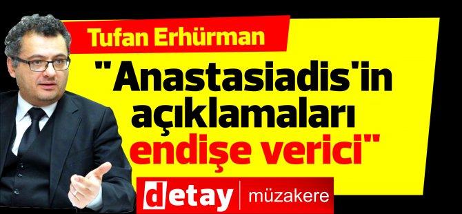 """""""Anastasiadis'in açıklamaları endişe verici"""""""