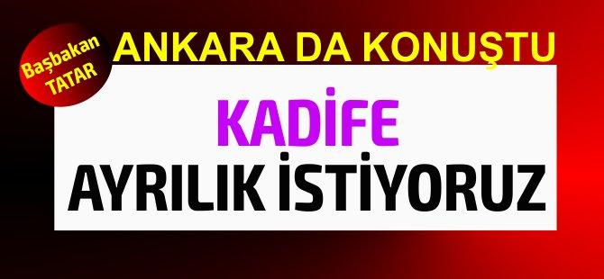 """Başbakan Tatar Ankara'da açık açık söyledi... """"Rumlarla Kadife ayrılık istiyoruz"""""""