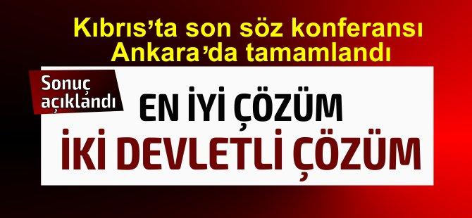 """""""Son Söz"""" Ankara'da söylendi... """"En iyi seçenek iki devletli çözüm"""""""