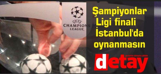 İtalya: Şampiyonlar Ligi finali İstanbul'da oynanmasın