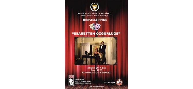 """""""Esaretten Özgürlüğe"""" isimli oyun Lefkoşa'da sahnelenecek"""