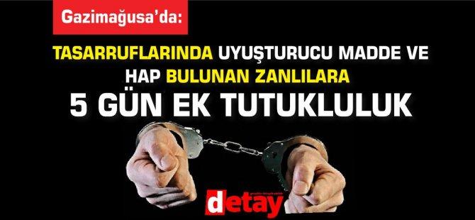 Tasarruflarında uyuşturucu madde ve hap bulunan zanlılara  5 gün ek tutukluluk