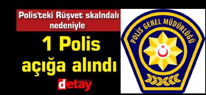 Polis'teki Rüşvet skalndalı nedeniyle 1 Polis açığa alındı