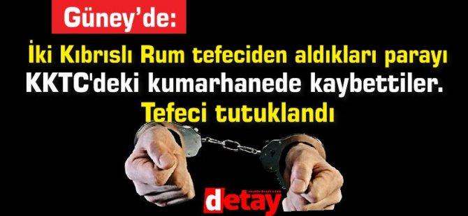 İki Kıbrıslı Rum tefeciden aldıkları parayı KKTC'deki kumarhanede kaybettiler.Tefeci tutuklandı