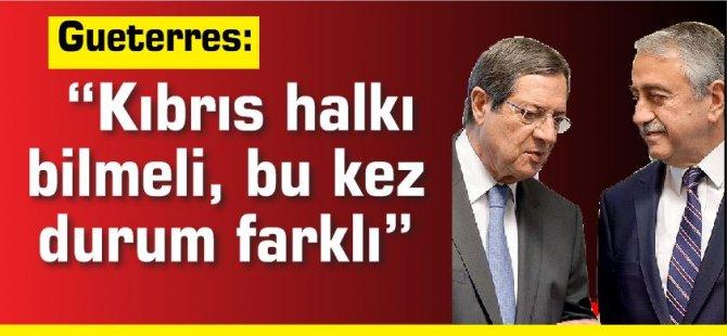 """Gueterres: """"Kıbrıs halkı bilmeli, bu kez durum farklı"""""""