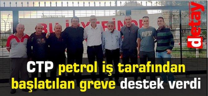 CTP petrol iş tarafından başlatılan greve destek verdi