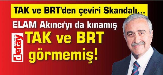 TAK ve BRT'den çeviri Skandalı... ELAM Akıncı'yı da kınadı TAK ve BRT ise görmedi!