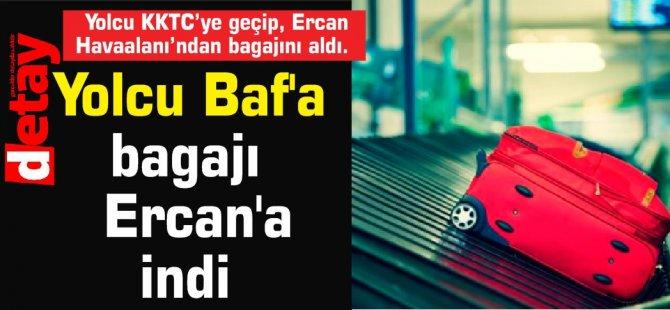 Yolcu Baf'a bagajı Ercan'a indi