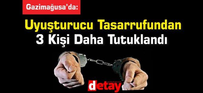 Gazimağusa'da Uyuşturucu Tasarrufundan 3 Kişi Daha Tutuklandı