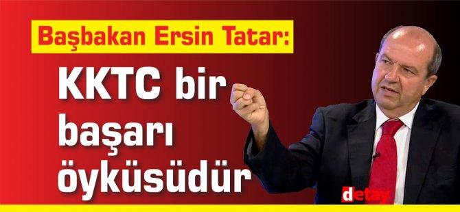 Tatar:KKTC bir başarı öyküsüdür