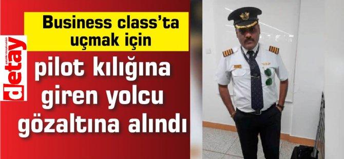 Business class'ta uçmak için pilot kılığına giren yolcu gözaltına alındı