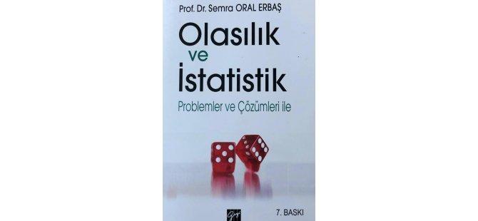 Semra Oral Erbaş'ın 'Olasılık ve İstatistik, Problemler ve Çözümleri' başlıklı kitabı 7. baskısını yaptı
