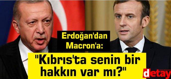"""Erdoğan'dan Macron'a: """"Kıbrıs'ta senin bir hakkın var mı?"""""""