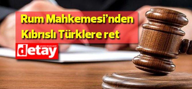 Rum Yüksek Mahkemesi Kıbrıslı Türklerin temyiz başvurusunu reddetti