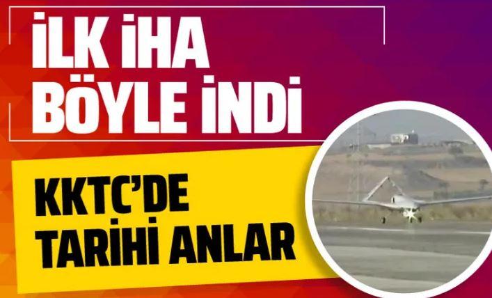 İlk İHA Türkiye'den KKTC Geçitkale Havalimanı'na indi