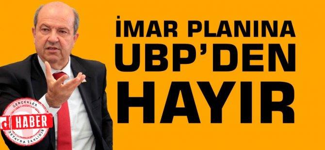 İmar Planı'na UBP'den HAYIR