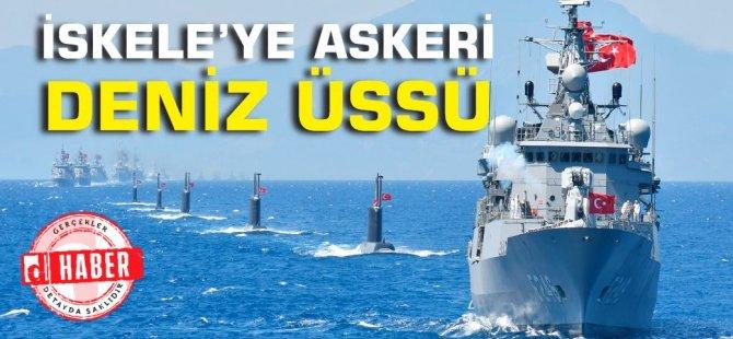 """İskele'ye """"Askeri Deniz Üssü"""" kuruluyor!"""