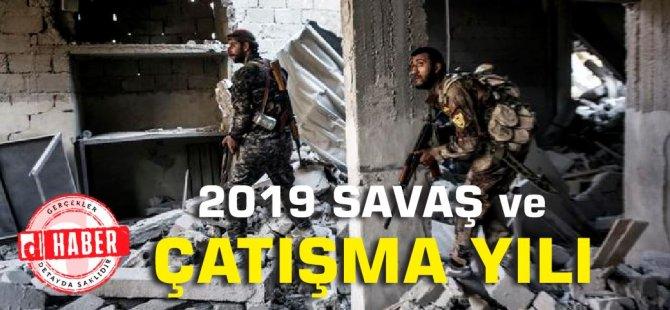 2019 savaş ve çatışmaların yılı oldu