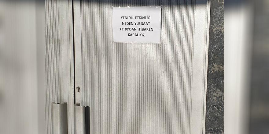 KKTC'de olur böyle şeyler... 'Yeni yıl etkinliği nedeniyle kapalıyız'