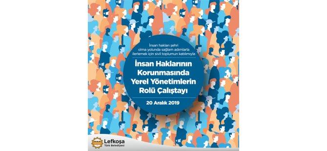 """Lefkoşa'nın bir """"İnsan Hakları Şehri"""" olması süreci katılımcı bir yöntemle belirlenecek"""