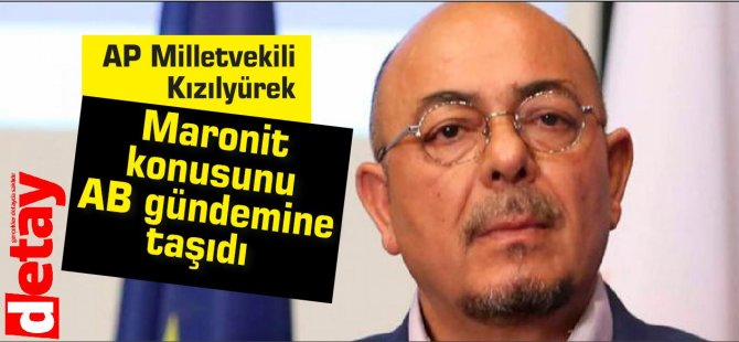 Kızılyürek, Maronit konusunu AB gündemine taşıdı