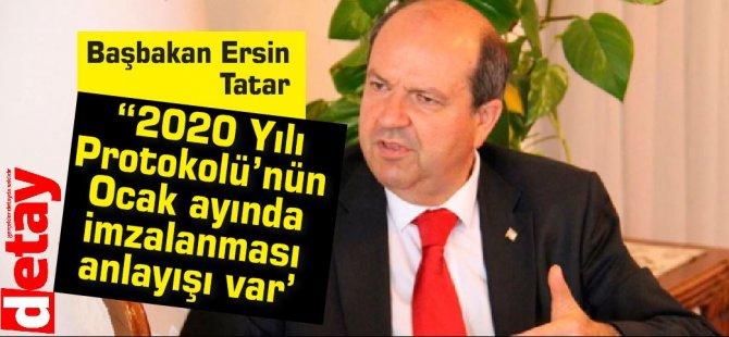 """Tatar """"2020 Yılı Protokolü'nün Ocak ayında imzalanması anlayışı var'"""