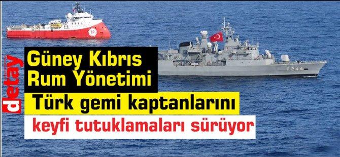 Güney Kıbrıs Rum Yönetimi, Türk gemi kaptanlarını  keyfi tutuklamaları sürüyor