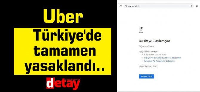 Uber Türkiye'de tamamen yasaklandı