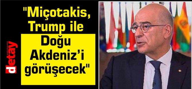 """Dendias duyurdu: """"Miçotakis, Trump ile Doğu Akdeniz'i görüşecek"""""""