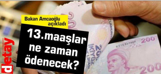 13,maaşlar ne zaman ödenecek? Bakan açıkladı