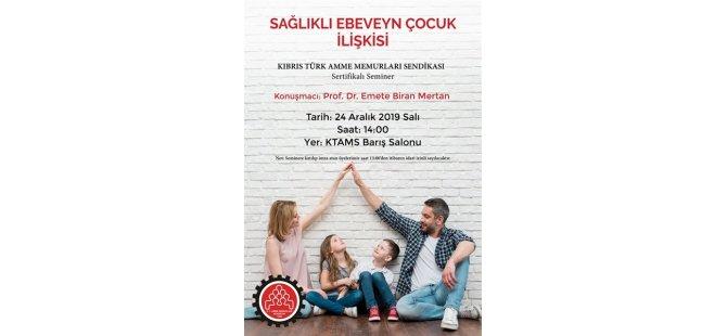 """KTAMS """"Sağlıklı Ebeveyn Çocuk İlişkisi"""" konulu seminer düzenleyecek"""