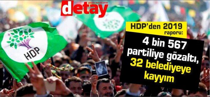 HDP'den 2019 raporu: 4 bin 567 partiliye gözaltı, 32 belediyeye kayyım