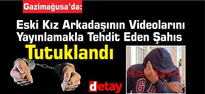 Eski Kız Arkadaşının Videolarını Yayınlamakla Tehdit Eden Şahıs Tutuklandı