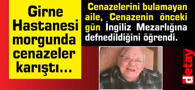 Girne'de cenazeler karıştı...Yanlış cenazeyi gömdüler