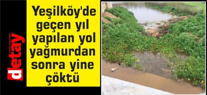 Yeşilköy'de geçen yıl yapılan yol yağmurdan sonra yine çöktü