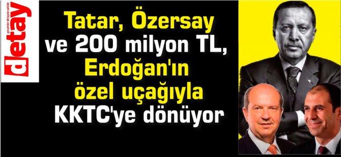 Tatar, Özersay ve 200 milyon TL, Erdoğan'ın özel uçağıyla KKTC'ye dönüyor