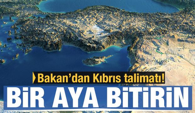 Bakan'dan Kıbrıs açıklaması: Bir ayda bitirin talimatı verdim