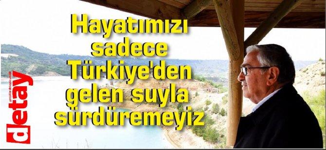 Akıncı: Hayatımızı sadece Türkiye'den gelen suyla sürdüremeyiz