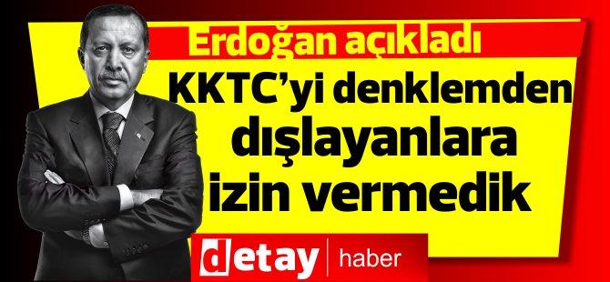 """Erdoğan: """"KKTC'yi denklemden dışlayanlara izin vermedik"""""""
