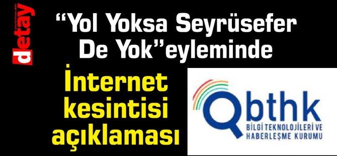 """""""Yol Yoksa Seyrüsefer  De Yok""""eyleminde konuşulmuştu:İnternet kesintisi açıklaması"""