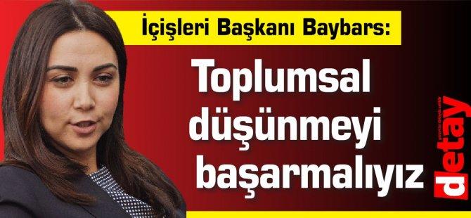 Baybars: Toplumsal düşünmeyi başarmalıyız