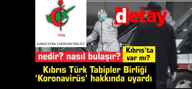 Kıbrıs Türk Tabipler Birliği 'Koronavirüs' hakkında uyardı...Tedavisi yok