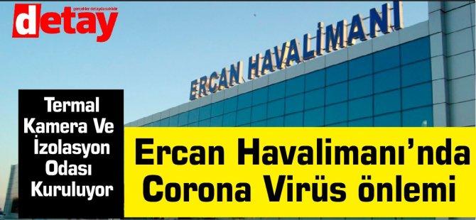 Ercan Havalimanı'nda Corona Virüs önlemi
