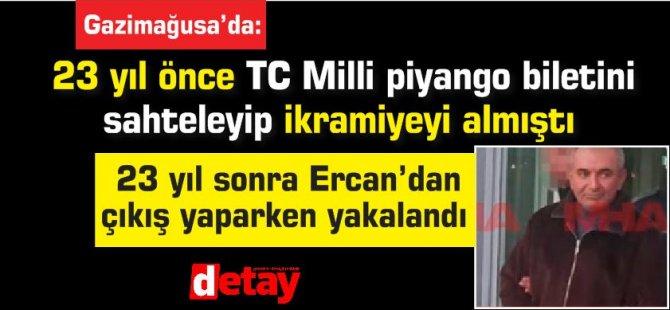 23 yıl önce TC Milli piyango biletini sahteleyip ikramiyeyi almıştı