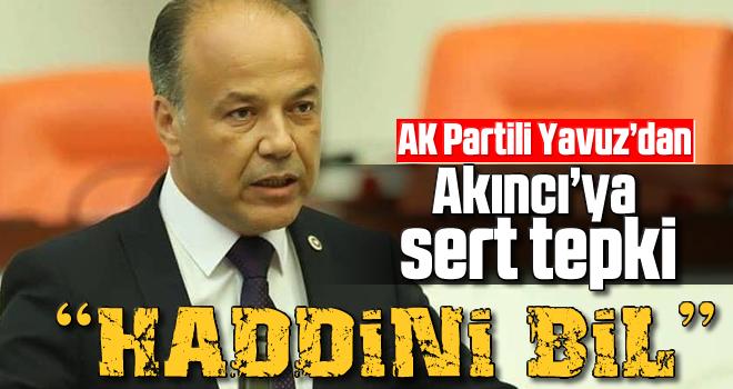 AKP'den Akıncı'ya; HADDİNİ BİL!
